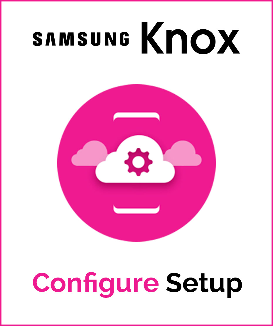 Samsung Knox Configure Setup